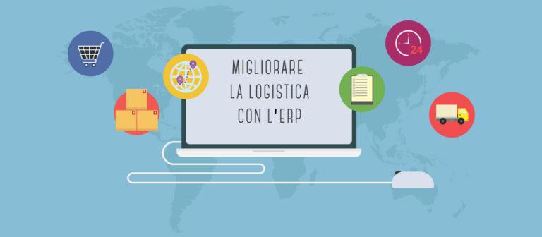 Come migliorare la logistica con il sistema ERP