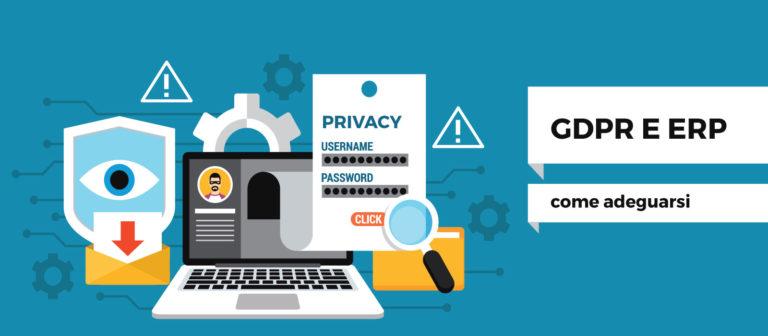 GDPR e software gestionali: adeguare ERP e CRM alla nuova normativa sul trattamento dei dati