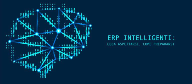 i-ERP, gli ERP intelligenti: cosa aspettarsi, come prepararsi